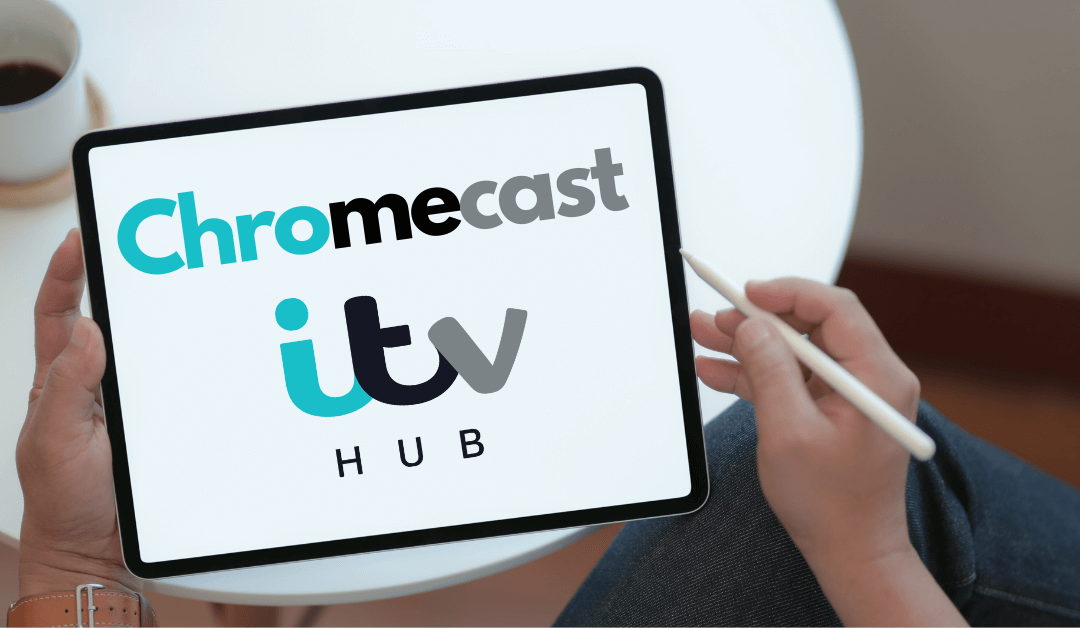 How to Chromecast ITV Player to your TV