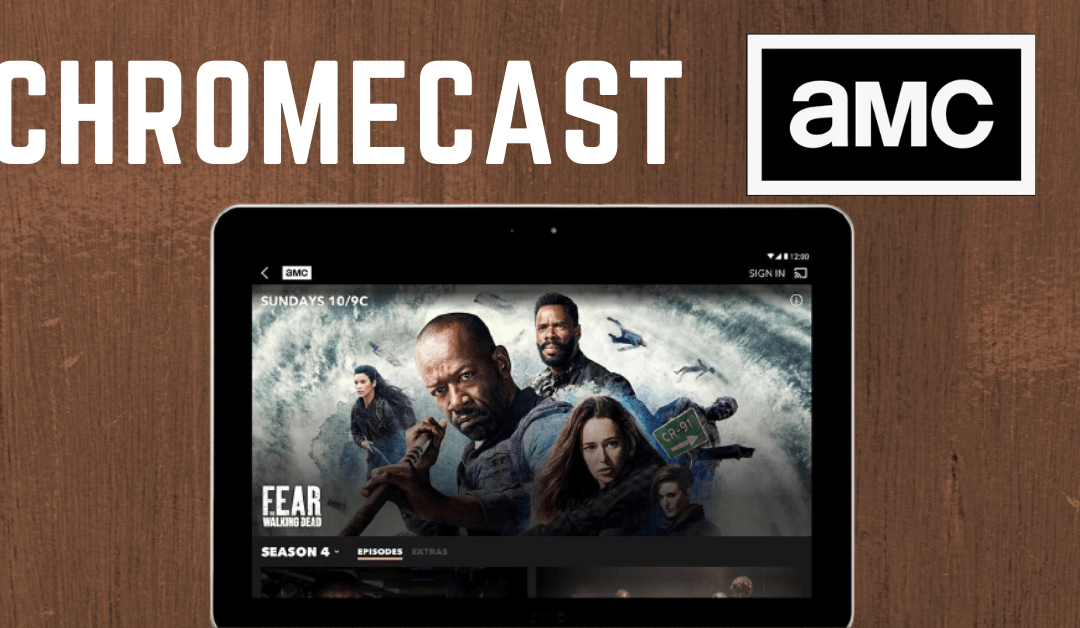 How to Chromecast AMC Content on your TV