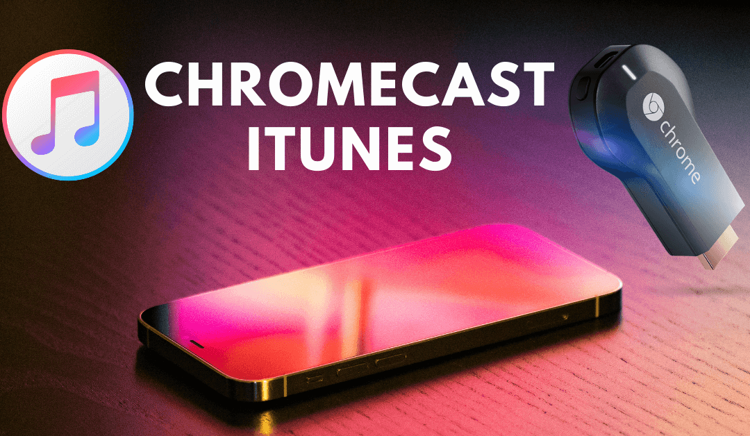 How to Chromecast iTunes Movies and Music Library