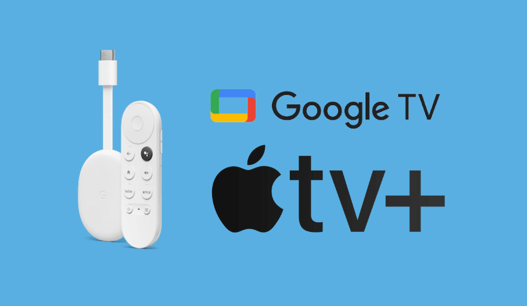 How to Watch Apple TV on Chromecast with Google TV
