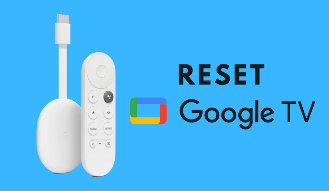 How to Reset Google TV to Factory Settings