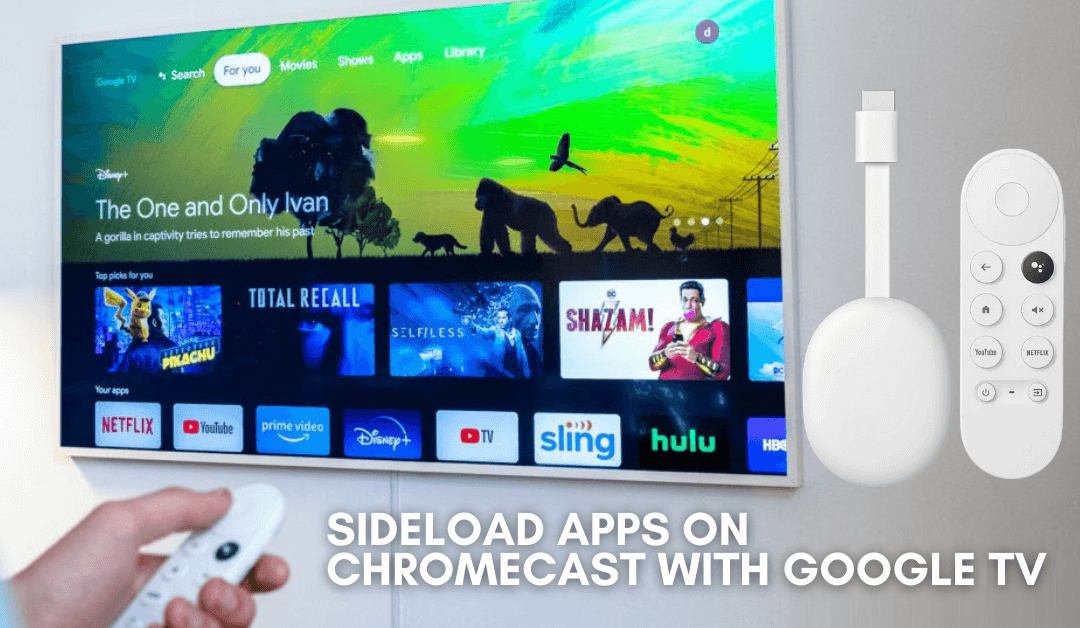 How to Sideload Apps on Chromecast with Google TV