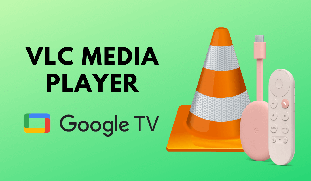 VLC on Google TV