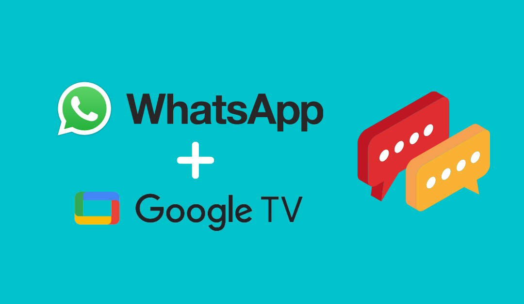 How to Download and Install WhatsApp on Google TV