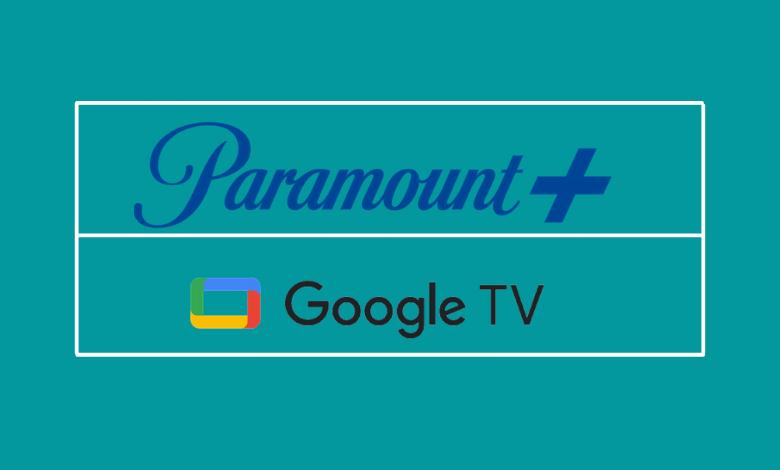 Paramount Plus on Chromecast with Google TV