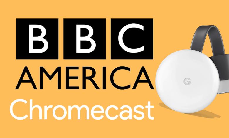 How to Chromecast BBC America Shows to TV