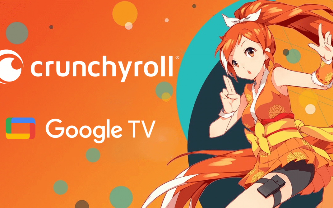 How to Watch Crunchyroll on Google TV