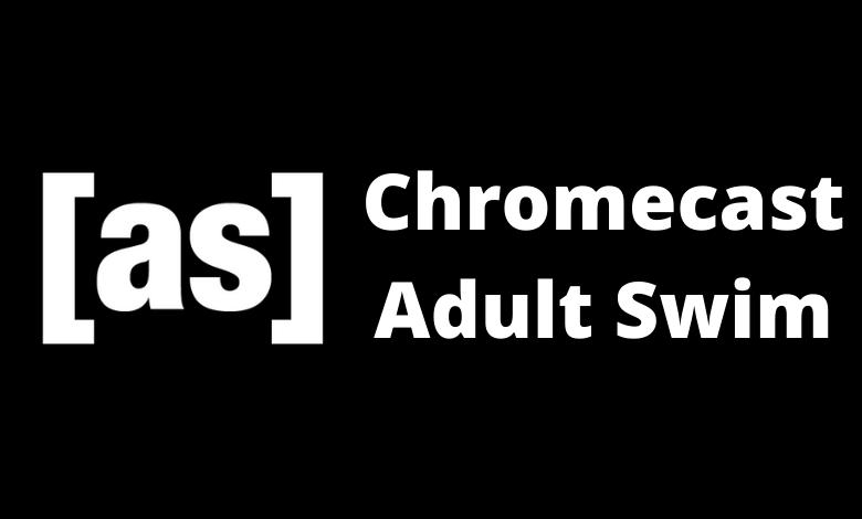 Chromecast Adult Swim