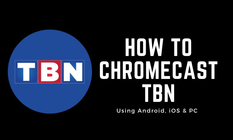 Chromecast TBN