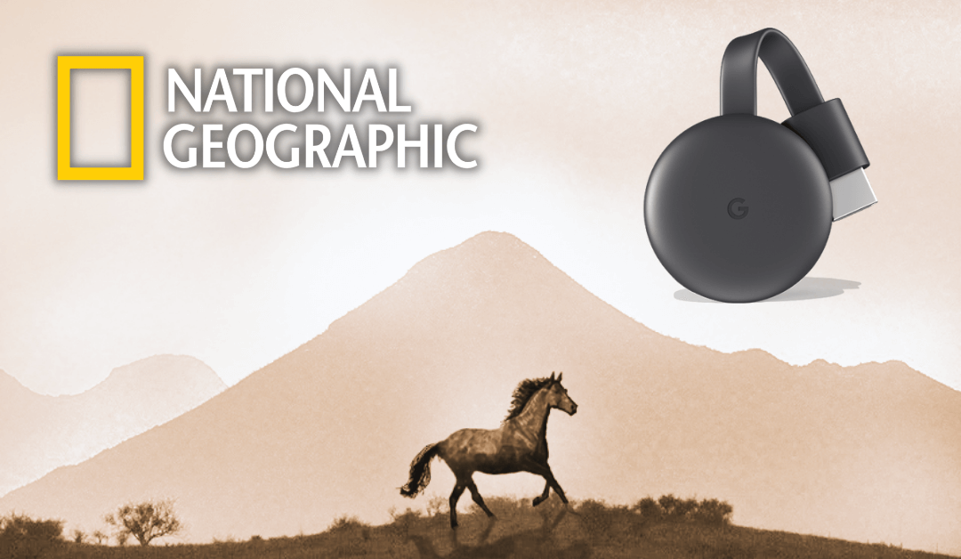 How to Chromecast National Geographic to TV