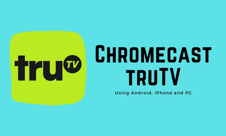 Chromecast truTV