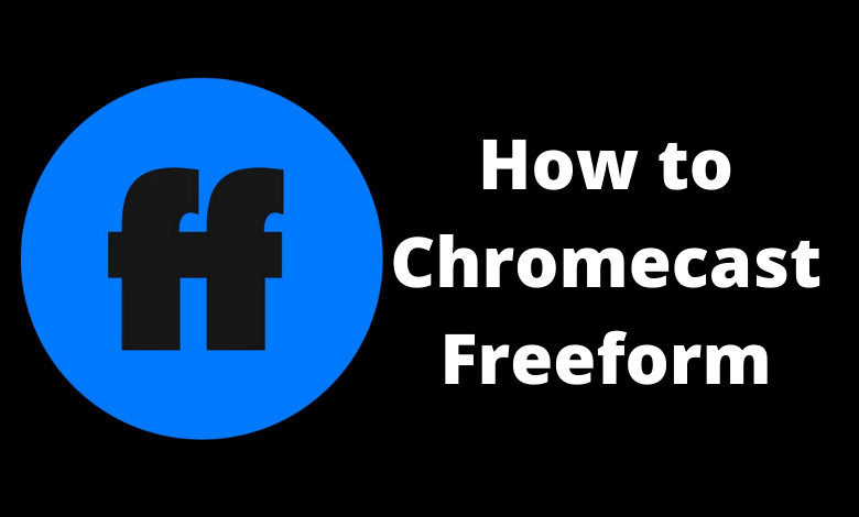 How to Chromecast Freeform Using Android & iPhone