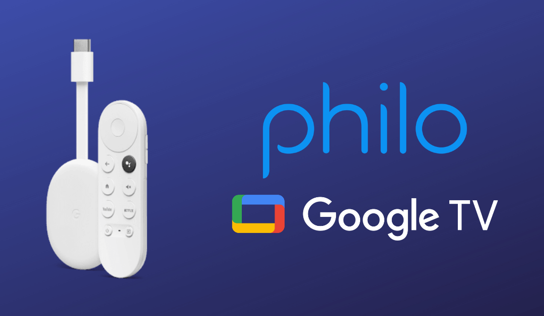 How to Install and Stream Philo on Google TV