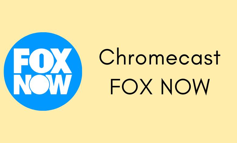 Chromecast FOX NOW