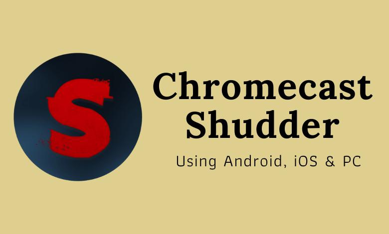 Chromecast Shudder