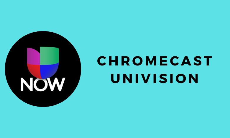 Chromecast Univision
