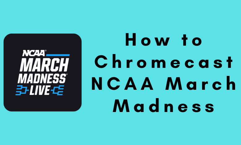 How to Chromecast NCAA March Madness