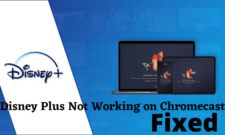 Disney Plus Not Working on Chromecast
