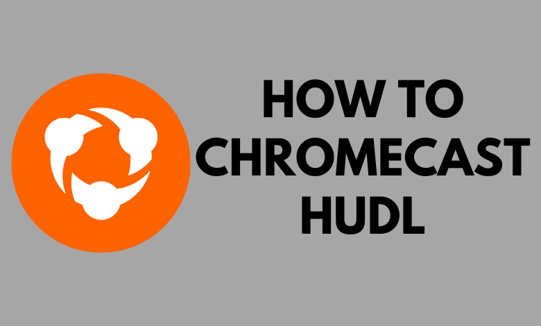 How to Chromecast HUDL Contents to TV