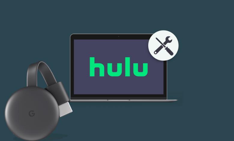 How to Fix Hulu Not Working on Chromecast