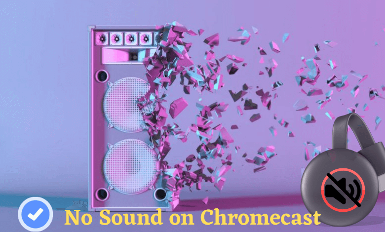 No Sound on Chromecast – Simple Tips to Fix it Immediately