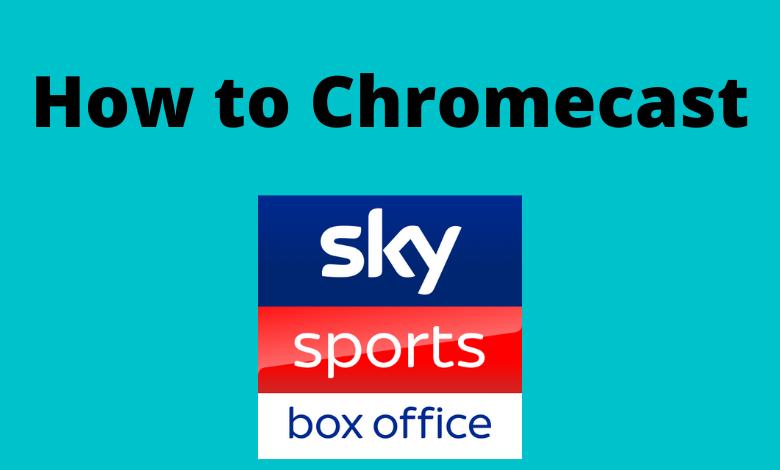 Chromecast Sky Sports Box Office