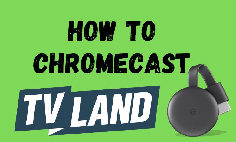 Chromecast TV Land
