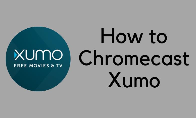 How to Chromecast Xumo